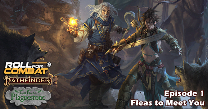 Fall of Plaguestone 01: Fleas to Meet You - Roll For Combat