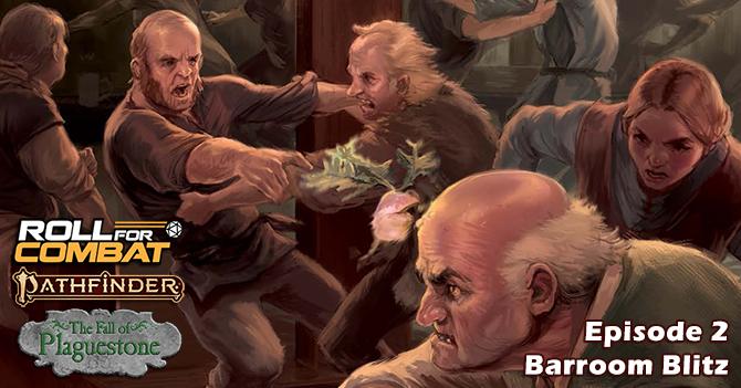 Fall of Plaguestone 02: Barroom Blitz - Roll For Combat